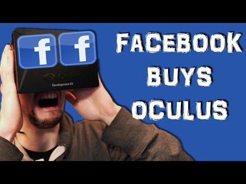 FACEBOOK BUYS OCULUS RIFT   My Thoughts on the Subject