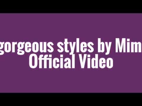 Be gorgeous styles by Mimmie Video