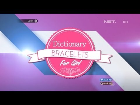 iLook – Dictionary – Bracelets For Girl