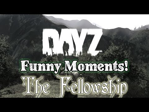 DayZ – Funny Moments – The Fellowship