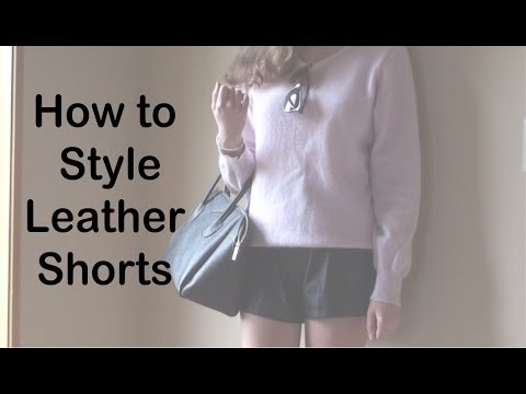 Leather Shorts | Four Ways