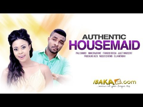 Authentic HouseMaids – Latest Nollywood Movies 2014