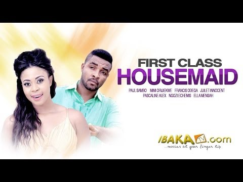 First Class HouseMaids – Latest Nollywood Movies 2014