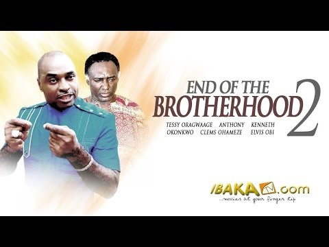 End Of The Brotherhood 2 – Latest Nollywood Movies
