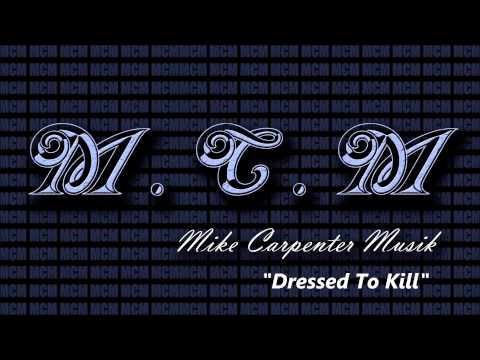 """Dressed To Kill"" Mike Carpenter Musik"