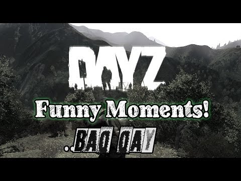 DayZ – Funny moments – Bad Day