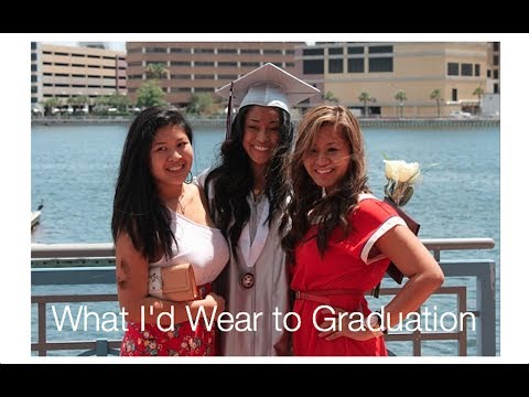 What I'd Wear to Graduation