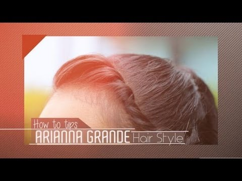 iLook – How To Tips – Ariana Grande Hair Style