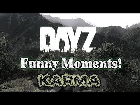 DayZ – Funny Moments – Karma