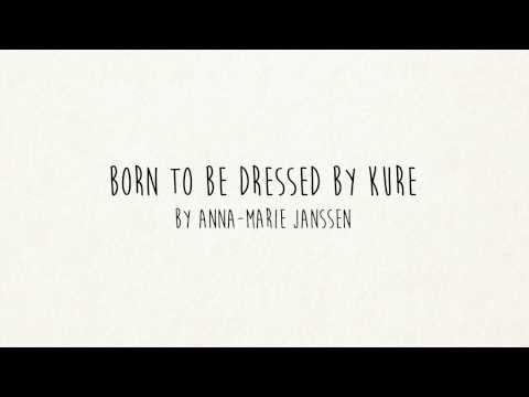Born to be dressed by KURE