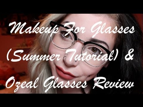 Makeup For Glasses (Summer Tutorial) & Ozeal Review.