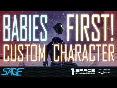Space Engineers, Babies First Custom Character!