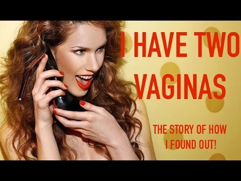 I Have Two Vaginas: The Story Of How I Found Out