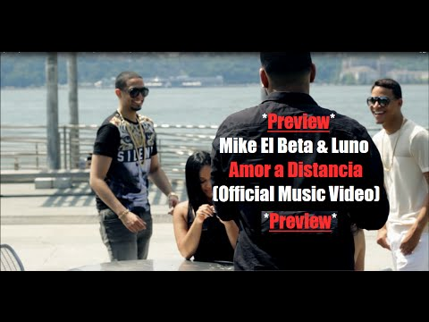 [Preview] Mike El Beta & Luno – Amor a Distancia (Official Music Video)