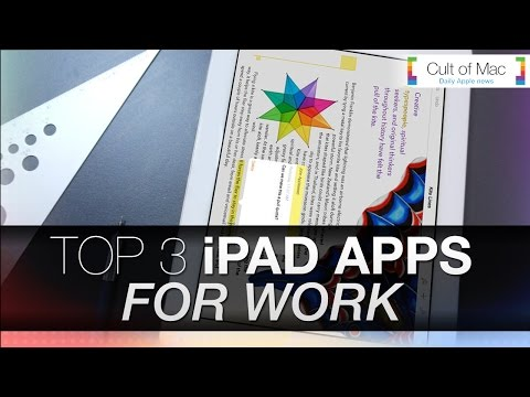 Top 3 iPad Apps For Work