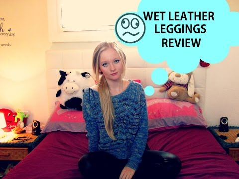 "Review of my ""Wet´´ Leather Leggings video"