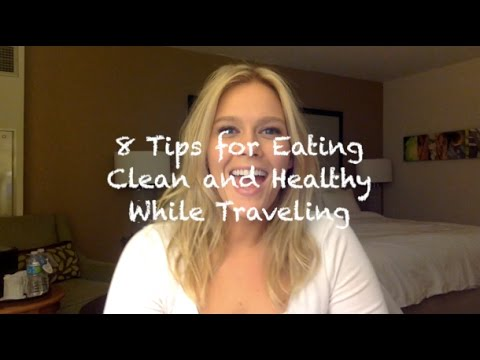 8 Tips for Eating Clean and Healthy While Traveling