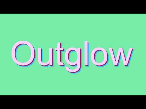 How to Pronounce Outglow