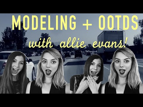 Modeling  + More with Allie Marie Evans!
