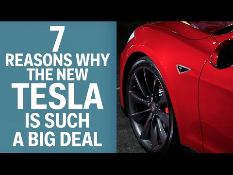 7 Reasons Why The New Tesla Is Such A Big Deal