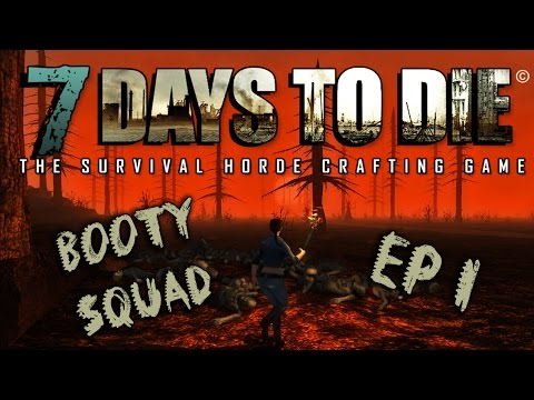 7 Days to Die – Wrong Turn – Booty Squad #1