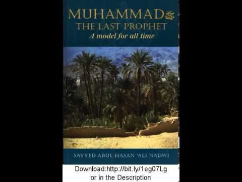 Muhammad The Last Prophet: A Model For All Time – Ebook – Free Download [PDF,ePub,Mobi,ZIP]