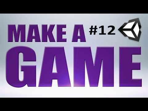 12. Unity Tutorial, GRAPHICS – MAKE A GAME