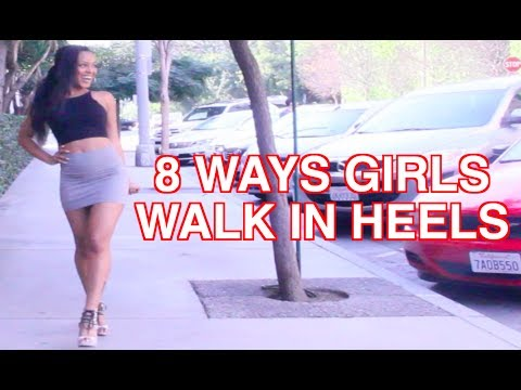 8 WAYS GIRLS WALK IN HEELS