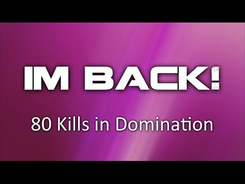 I'm Back! What's Up? – 80 Kills in Domination – COD Ghosts