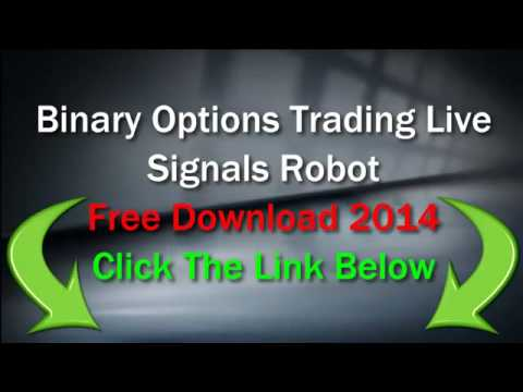 Binary Options Trading Live Signals Robot Free Download 2014 Automated Binary Options Software App