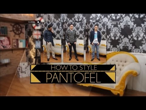 iLook – How To Style – Pantofel